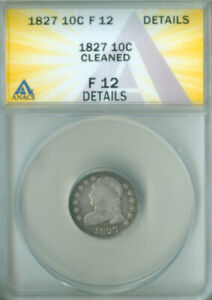 1827 Capped Bust Dime ANACS F-12 DETAILS FREE S/H (2126678)