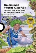 Un Día Más y Otras Historias : Cuentos Sobre Animales en Peligro de Extinción...