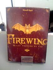 Firewing T.3 ; Les Voleurs De Feu - Kenneth Oppel (Epuisé et introuvable)