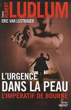 L'URGENCE DANS LA PEAU L'IMPERATIF de BOURNE LUDLUM Van Lustbader THRILLER livre