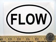 "Flow   3 1/2"" x 5 1/2"" Oval Euro Bumper Sticker B223"