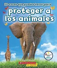 10 Cosas Que Puedes Hacer Para Proteger a Los Animales (Paperback or Softback)