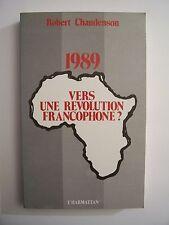 1989 - Vers une Révolution Francophone ? / R.Chaudenson / éd.L'Harmattan - 1989