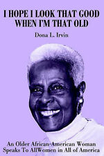 USED (VG) I Hope I Look That Good When I'm That Old: An Older African-American W