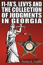 Fi-Fa's Levys and the Collection of Judgments in Georgia by Rickey E. Tumlin...