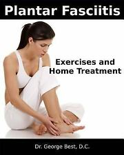 Plantar Fasciitis Exercises and Home Treatment by George Best (2014, Paperback)