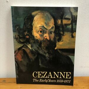 Cezanne The Early Years 1859-1872 Royal Academy of Arts , 1988