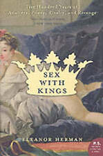 Sex with Kings: 500 Years of Adultery, Power, Rivalry, and Revenge by Eleanor H…