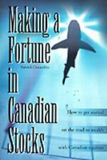Making a Fortune in Canadian Stocks: How to Get Started on the Road to-ExLibrary