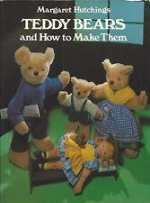 TEDDY BEARS AND HOW TO MAKE THEM ~ MARGARET HUTCHINGS