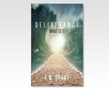 Deliverance What is it? by F.W. Grant