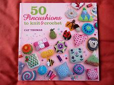 50 PINCUSHIONS to KNIT & CROCHET by CAT THOMAS