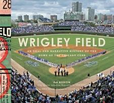 Wrigley Field : An Oral and Narrative History of the Home of the Chicago Cubs