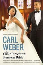 The Choir Director 2: Runaway Bride - Good - Weber, Carl - Paperback
