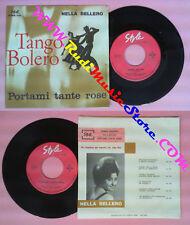 LP 45 7''NELLA BELLERO GINO MESCOLI Tango bolero Portami tante rose no*cd mc dvd