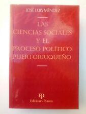 Las Ciencias Sociales y El Proceso Politico Puertorriqueno por Jose Luis Mendez