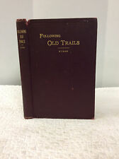 FOLLOWING OLD TRAILS By Arthur L. Stone - 1913 - 1st ed - Old West - Montana