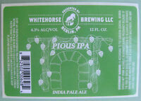 PIOUS IPA INDIA PALE ALE Beer STICKER, LABEL Whitehorse Brwy Berlin PENNSYLVANIA