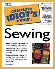 Complete Idiot's Guide to Sewing by Wills, Lydia