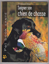 Soigner Son Chien De Chasse ¤ Dr Alexandre Balzer