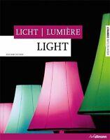 Light, lumiere, light. Ediz. inglese, tedesca e francese (Tedesco) - J. Fischer