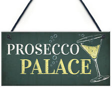 Prosecco Palace Funny Alcohol Friendship Man Cave Bar Hanging Plaque Gift Sign