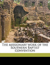 NEW The missionary work of the Southern Baptist convention by Mary Emily Wright