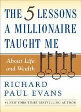 The 5 Lessons a Millionaire Taught Me About Life and Wealth (Softcover)