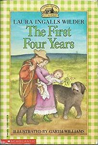 The First Four Years Laura Ingalls Wilder