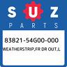 83821-54G00-000 Suzuki Weatherstrip,fr dr out,l 8382154G00000, New Genuine OEM P