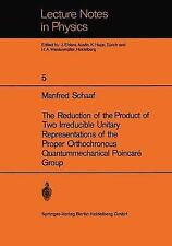 Lecture Notes in Physics: The Reduction of the Product of Two Irreducible...