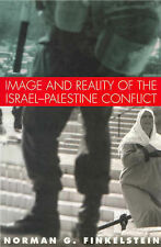Image and Reality of the Israel-Palestine Conflict by Norman G. Finkelstein (Paperback, 2003)