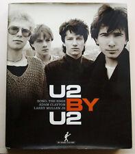 U2 by U2 Bono, The Edge Adam Clayton Larry Mullen Jr éd Au Diable Vauvert 2006