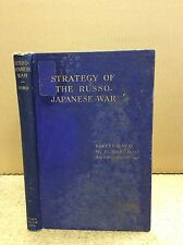 STRATEGY OF THE RUSSO-JAPANESE WAR By Brevet Major W. D. Bird - 1909