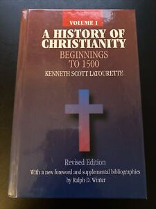 A HISTORY OF CHRISTIANITY, VOL. 1: BEGINNINGS TO 1500 Revised Edition Latourette