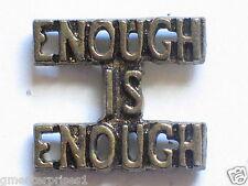 Enough Is Enough Sayings Pin Vintage Metal Lapel Pin