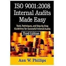 ISO 9001:2008 Internal Audits Made Easy: Tools, Techniques, and Step-By-Step Gui