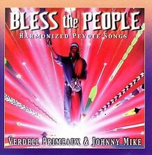 Bless the People: Harmonized Peyote Songs, Johnny Mike, Verdell Primeaux, Good