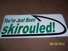 """3.5""""X 8"""" You've Just Been SKIROULED! (New Vintage Looking Vinyl Sticker)"""