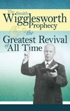 Prophecy And Greatest Revival: By Smith Wigglesworth