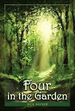 Four in the Garden: A Christian Fantasy about Spiritual Growth and Transformati