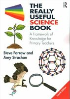The Really Useful Science Book A Framework of Knowledge for Pri... 9781138192089