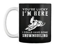 Youre Lucky I Could Have Gone Snowmobile Gift Coffee Mug