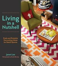 Living in a Nutshell: Posh and Portable Decorating Ideas for Small Spaces by Jan