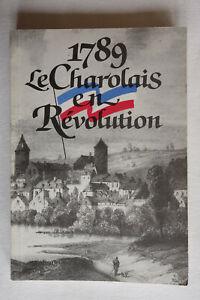 1789 Le Charolais en Révolution - Histoire régionale Saône et Loire - TBE