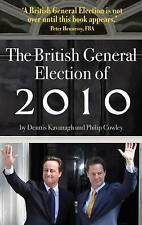 The British General Election of 2010 by Dennis Kavanagh, Philip Cowley...