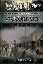 Legends of History: Fun Learning Facts About VICTORIANS: Illustrated Fun Learnin