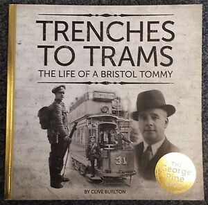 Trenches to Trams, Life of a Bristol Tommy, George Pine Story by Clive Burlton
