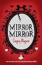 Mirror Mirror,Gregory Maguire- 9780755341726