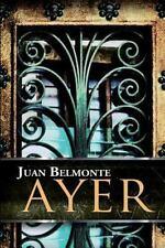 El Camino de Los Inocentes: Ayer by Juan Belmonte (2015, Paperback)